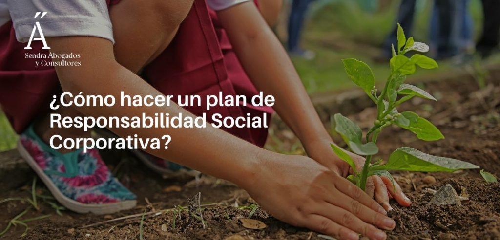 ¿Cómo hacer un plan de Responsabilidad Social Corporativa?