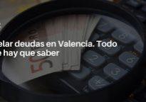 Cancelar deudas en Valencia. Todo lo que hay que saber